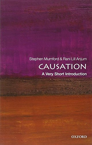 Causation: A Very Short Introduction (Very Short Introductions) by Stephen Mumford (2013-11-28)