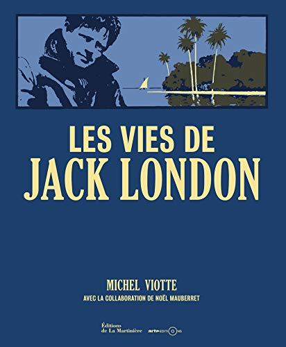 Les Vies de Jack London par Michel Viotte