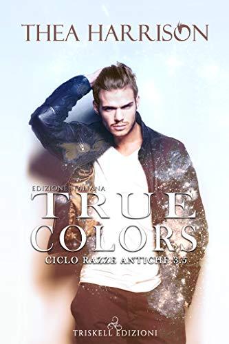 True colors – Edizione italiana (Razze Antiche 3.5) di [Harrison, Thea]