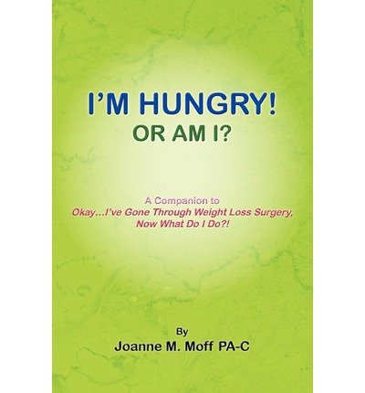 Produktbild { I'M HUNGRY! OR AM I } By Pa-C, Joanne M Moff ( Author ) [ Jan - 2010 ] [ Paperback ]