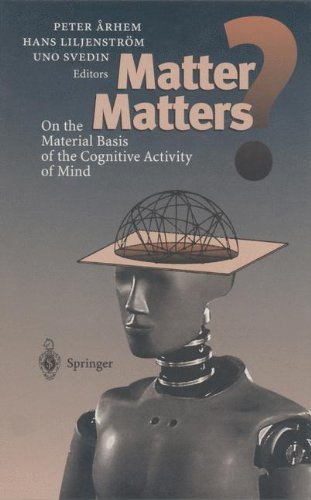 MATTER MATTERS - ON THE MATERIAL BASIS OF THE COGNITIVE ACTIVITY OF MIND