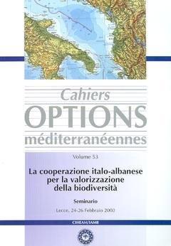Options méditerranéennes, N° 53 : La cooperazione italo-albanese per la valorizzazione della biodiversità : Seminario Lecce, 24-26 Febbraio 2000