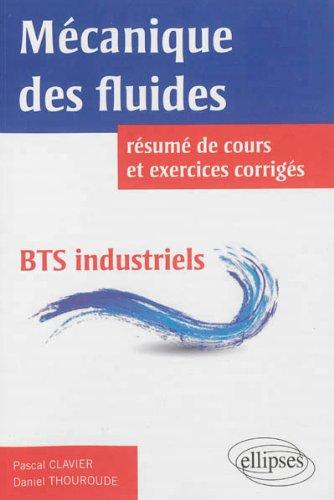 Mécanique des Fluides Résumé de Cours et Exercices Corrigés BTS Industriels par Daniel Thouroude, Pascal Clavier