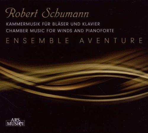 Robert Schumann: Kammermusik für Bläser und Klavier