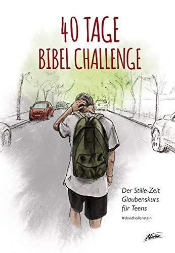 40 Tage Bibel Challenge: Der Stille-Zeit Glaubenskurs für Teens