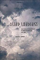 Blind Landings - Low-Visibility Operations in American Aviation, 1918-1958