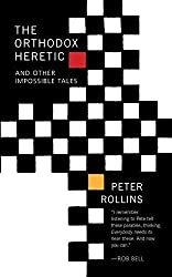 The Orthodox Heretic: And Other Imossible Tales by Peter Rollins (2016-02-01)