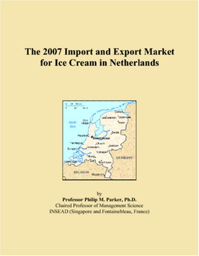 The 2007 Import and Export Market for Ice Cream in Netherlands