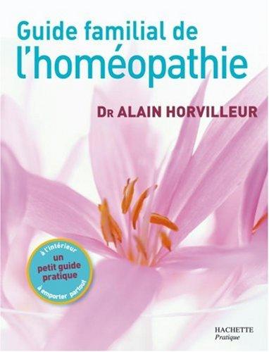 Guide familial de l'homéopathie par Alain Horvilleur