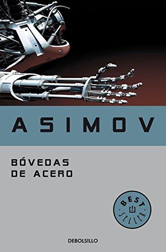 Bóvedas de acero (Serie de los robots 2) (BEST SELLER) por Isaac Asimov