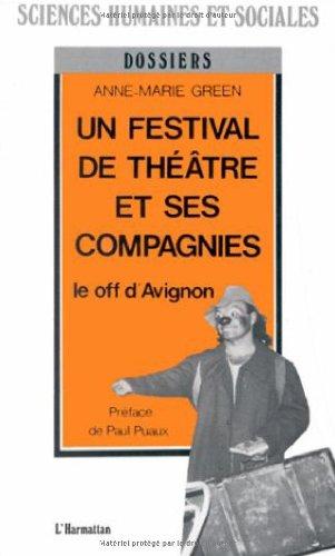 Un festival de thatre et ses compagnies: Le off d'Avignon