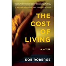 [(The Cost of Living)] [Author: Rob Roberge] published on (April, 2013)