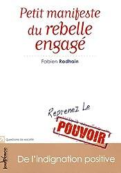 Petit manifeste du rebelle engagé : De l'indignation positive, Reprenez le pouvoir