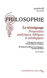 Philosophie, N° 88, Hiver 2005 : Le témoignage : Perspectives analytiques, bibliques et ontologiques