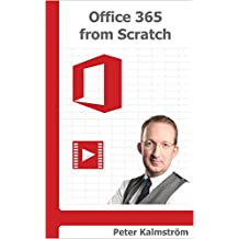 Office 365 from Scratch: Apps and Services on the Microsoft Cloud Platform (English Edition)