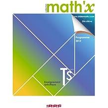 Math'x Tle S enseignement spécifique - Manuel format compact - édition 2012