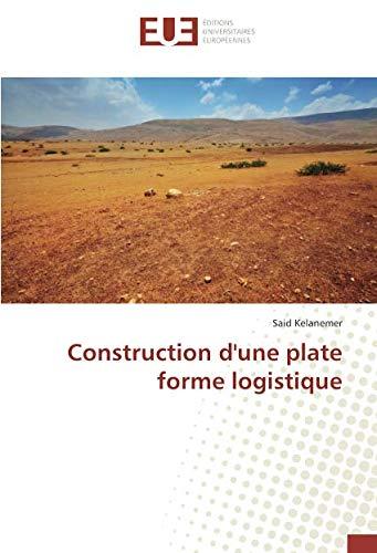 Construction d'une plate forme logistique par Said Kelanemer