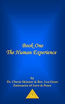 Book One - The Human Experience (English Edition) di [Skinner, Dr. Cheryl, Greer, Reverend Lea]