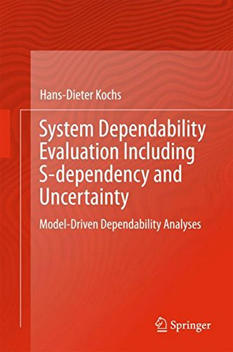 System Dependability Evaluation Including S-dependency and Uncertainty: Model-Driven Dependability Analyses