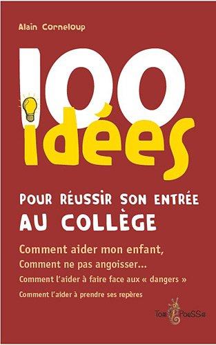 100 idées pour réussir son entrée au col