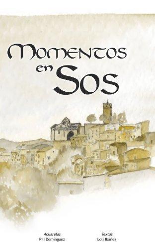 Momentos en Sos por Loli Ibáñez San Millán