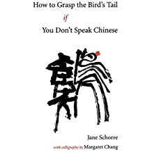 How to Grasp the Birds Tail If You Don't Speak Chinese: Meaning and Metaphor in T'AI Chi