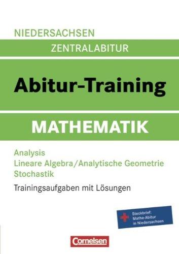 Abitur-Training Mathematik. Arbeitsbuch Niedersachsen: Trainingsaufgaben mit Lösungen