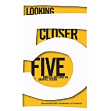 Looking Closer: Bk. 5: Critical Writings on Graphic Design by Michael Bierut (2007-04-26)