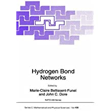 [(Hydrogen Bond Networks : NATO Advanced Research Workshop : Papers)] [Edited by Marie-Claire Bellissent-Funel ] published on (August, 1994)