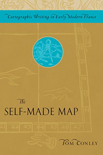 The Self-Made Map (Cartographic Writing in Early Modern France) (Made Usa Press In French)