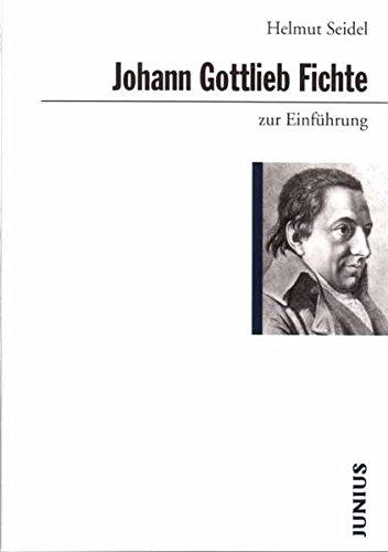 Johann Gottlieb Fichte zur Einführung