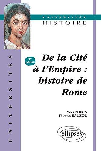 De la Cité à l'Empire : Histoire de Rome