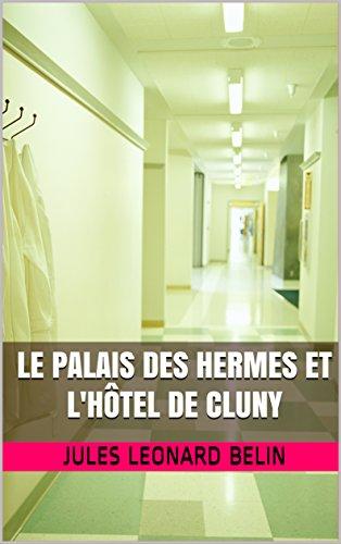 le palais des hermes et l'hôtel de cluny