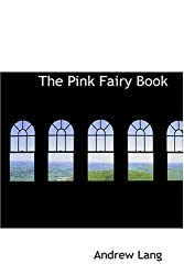 The Pink Fairy Book by Andrew Lang (2008-08-18)