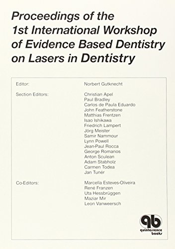 Proceedings of the 1st International Workshop of Evidence Based Dentistry on Lasers in Dentistry (Quintessence Books)