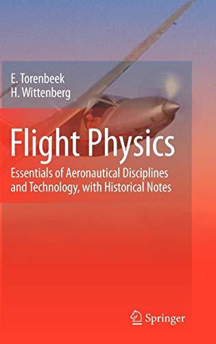 Flight Physics: Essentials of Aeronautical Disciplines and Technology, with Historical Notes: Introduction to Disciplines and Technology of Aircraft Flight (Noten Für Handwerk)