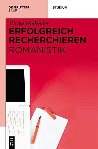 Erfolgreich recherchieren – Romanistik (German Edition) por Ulrike Hollender