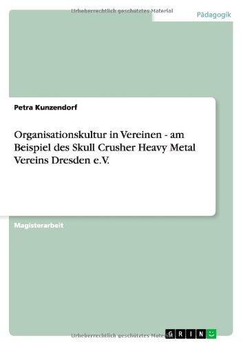 Organisationskultur in Vereinen - am Beispiel des Skull Crusher Heavy Metal Vereins Dresden e.V