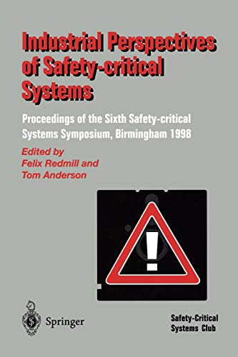 Industrial Perspectives of Safety-critical Systems. Proceedings of the Sixth Safety-critical Systems Symposium, Birmingham 1998 -