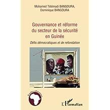Gouvernance et réforme du secteur de la sécurité en Guinée : Défis démocratiques et de refondation