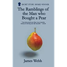 The Ramblings of the Man who Bought a Pear: Volume 1 (James's Blog)