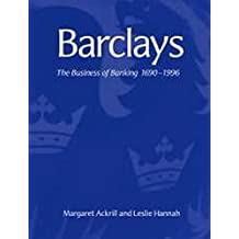 Barclays: The Business of Banking, 1690-1996