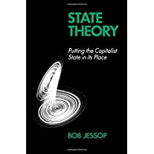State Theory: Putting the Capitalist State in its Place