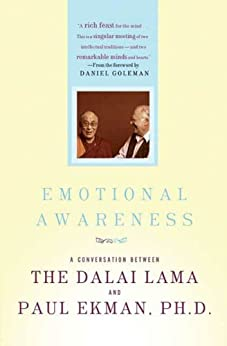 Emotional Awareness: Overcoming the Obstacles to Psychological Balance and Compassion par [Ekman Ph.D., Paul, Dalai Lama]