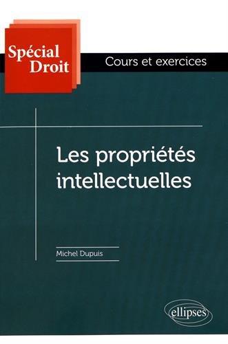 Les Propriétés Intellectuelles par Michel Dupuis