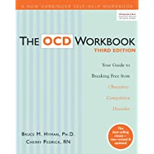 The OCD Workbook: Your Guide to Breaking Free from Obsessive-Compulsive Disorder, 3rd Edition (A New Harbinger Self-Help Workbook)