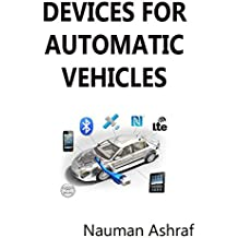 Devices For Automatic Vehicles: Guide book about automatic vehicles and their devices (English Edition)