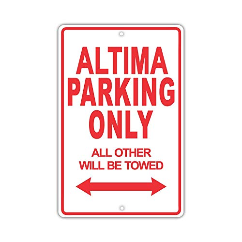 Eugene49Mor Nissan Altima Parking Only All Other Will Be Towed Ridiculous Lustiges Schild aus Aluminium, 20,3 x 30,5 cm - Decke Nissan