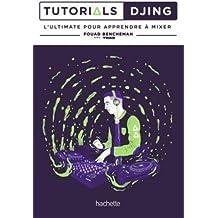 Tutorials Djing: L'ultimate pour apprendre à mixer