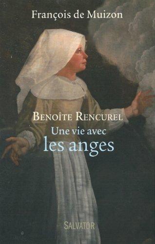 Benoîte rencurel, une vie avec les anges